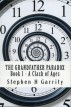 THE GRANDFATHER PARADOX - Book I - A Clash of Ages by Stephen H Garrity