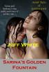 Sarina's Golden Fountains by Jeff White