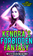 Kendra's Forbidden Fantasy: Taboo Steamy Stepdaddy Daughter Erotica by Misty Rain Meadows