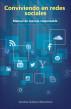 Conviviendo en redes sociales Manual de manejo responsable by Santos Gálvez Martínez