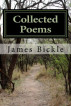 Collected Poems by James Bickle