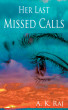 Her Last Missed Calls by A. K. Raj