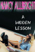 A Hidden Lesson by Nancy Allbright
