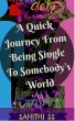 A Quick Journey From Being Single to Somebody's World by Sahithi SS