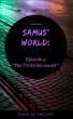 Samus' World: Episode 5: