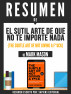 El Sutil Arte De Que No Te Importe Nada (The Subtle Art Of Not Giving A F*uck) - Resumen Del Libro De Mark Manson by Sapiens Editorial