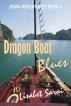 Dragon Boat Blues: Asian Adventures Book 5 by Lisabet Sarai