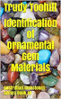 Identification of Ornamental Gem Materials: Australian Gemstones Series Book 10 by Trudy Toohill