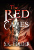 The Red Caves by S.K. Holder
