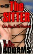 The Sitter - One Man & His Perversions by Kelly Addams
