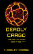 Deadly Cargo by Charley Marsh