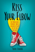 Kiss Your Elbow - An Embellished Memoire about Growing Up Gay in the 50's and 60's by Susan Stocker