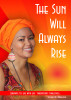 The Sun Will Always Rise by Vivian Bri Masuku