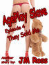 AgePlay Slave – Episode 4 - They Sold Me by JM Ross