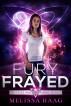 Fury Frayed by Melissa Haag