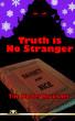 Truth is no Stranger by Tim Holter Bruckner
