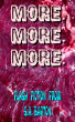 More. More. More. by S. A. Barton