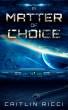 A Matter of Choice by Caitlin Ricci