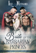 Bride of the Barbarian Princes (The Complete Skatha Chronicles) by Lily Reynard