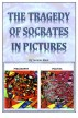 The Tragedy of Socrates in Pictures by Yasmine Black