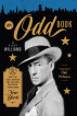 An Odd Book: How the First Modern Pop Culture Reporter Conquered New York by R. Scott Williams
