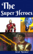The Super Heroes by Atul Kumar