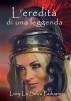 L'eredità di una leggenda by Lory La Selva Paduano