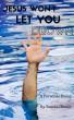 Jesus Won't Let You Drown by Randal Houle