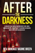 After The Darkness:  A survivor's true story of childhood incest, rape, abuse, domestic violence, and her ability to overcome the negative impact these events had on her life. by Candace Breen
