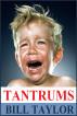 Tantrums by Bill Taylor