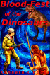 Blood-Fest of the Dinosaurs by Kenneth R. Rooks