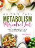 Quick & Easy Metabolism Miracle Diet: Shed Stubborn Fats With 5 Ingredients or Less by Gen Gale