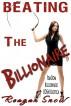 Beating the Billionaire - FemDom Billionaire BDSM Erotica by Reagan Snow