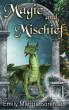 Magic and Mischief by Emily Martha Sorensen