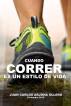 Cuando correr es un estilo de vida by Juan Carlos Arjona