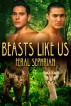 Beasts Like Us by Feral Sephrian