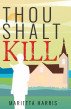 Thou Shalt Kill by Marietta Harris
