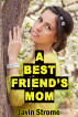 A Best Friend's Mom by Javin Strome
