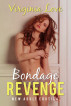 Bondage Revenge: New Adult Erotica by Virginia Love