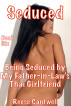 Seduced: Book Six: Being Seduced by My Father-in-Law and his Thai Girlfriend by Reese Cantwell