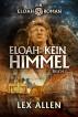 Eloah: Kein Himmel by Lex Allen