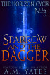 Sparrow and the Dagger by A.M. Yates