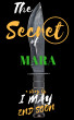 The Secret of Mara by I May End Soon