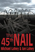 The 45th Nail by S & H Publishing, Inc.
