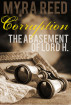 Corruption. The Abasement of Lord H by Myra Reed
