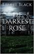 The Darkest Rose by Laurel Black
