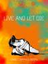 Live and Let Die by David Corrales Rodas