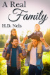 A Real Family by H.D. Nels