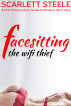 Facesitting the Wifi Thief  - A First Time Femdom Female Domination Short Story by Scarlett Steele