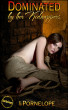 Dominated By Her Kidnappers (The Complete Anthology) by Pornelope